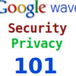 7 tips for Security and Privacy in Google Wave