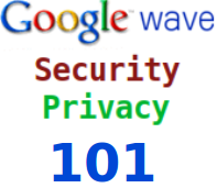 google wave security privacy 101