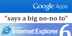 google apps removes IE6 support