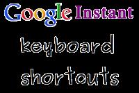 Google Instant Keyboard Shortcuts